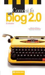 La copertina di 'Come si fa un blog 2.0'