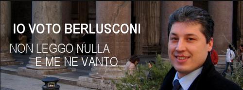 Io voto Berlusconi non leggo nulla e me ne vanto